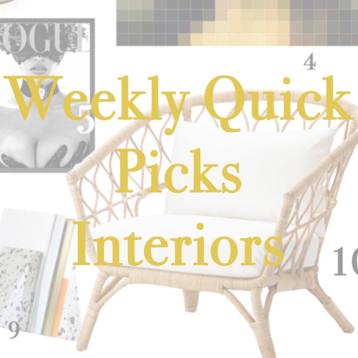 Weekly Quick Picks –Interior